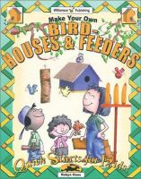 Make your Own Birdhouses & Feeders
