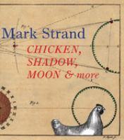 Chicken, Shadow, Moon & More