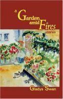 A Garden Amid Fires