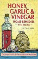 Amazing Honey, Garlic & Vinegar Home Remedies & Recipes