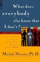 What Does Everybody Know That I Don't?