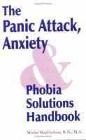 The Panic Attack, Anxiety & Phobia Solutions Handbook