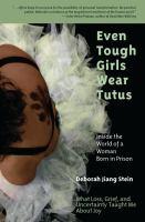 Even Tough Girls Wear Tutus