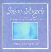 Snow Angels; More Miracles And Messages