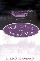 Walk Like A Natural Man