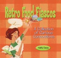 Retro Food Fiascos
