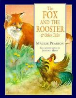 The Fox and the Rooster & Other Tales