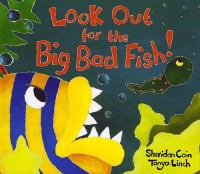 Look Out for the Big Bad Fish!