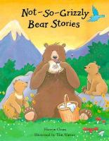 Not-so-grizzly Bear Stories