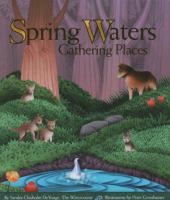 Spring Waters, Gathering Places