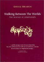Walking Between the Worlds