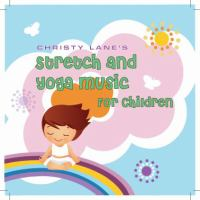 Christy Lane's Stretch and Yoga Music for Children
