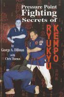 Pressure Point Fighting Secrets Of Ryukyu Kempo