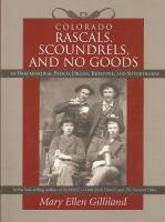 Colorado Rascals, Scoundrels, and No Goods of Breckenridge, Frisco, Dillon, Keystone, and Silverthorne