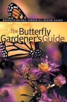The Butterfly Gardener's Guide