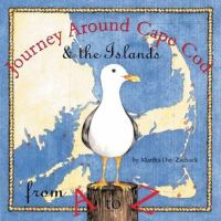 Journey Around Cape Cod & the Islands From A to Z