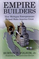 Empire Builders: How Michigan Entrepreneurs Helped Make America Great
