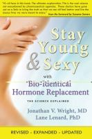 Stay Young & Sexy With Bio-identical Hormone Replacement