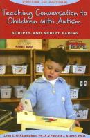 Teaching Conversation to Children With Autism : Scripts and Script Fading