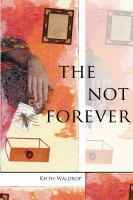The Not Forever