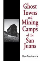 Ghost Towns and Mining Camps of the San Juans