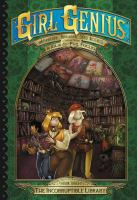 Girl Genius: The Second Journey of Agatha Heterodyne Volume 3: The Incorruptible Library
