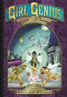 Girl Genius: The Second Journey of Agatha Heterodyne Volume 4: Wizards & Kings