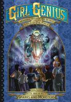 Girl Genius: The Second Journey of Agatha Heterodyne Volume 6: Sparks and Monsters