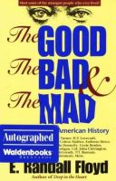 The Good, the Bad & the Mad