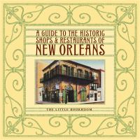 A Guide to the Historic Shops & Restaurants of New Orleans