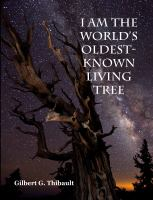 I Am the World's Oldest-known Living Tree