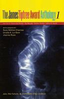 The James Tiptree Award Anthology 1
