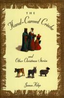 The Hand-carved Creche and Other Christmas Memories
