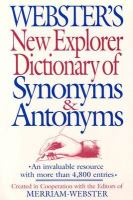 Webster's New Explorer Dictionary of Synonyms & Antonyms