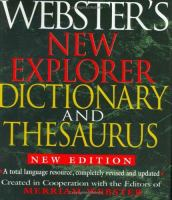 Webster's New Explorer Dictionary and Thesaurus