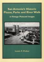 San Antonio's Historic Plazas, Parks, and River Walk