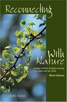 Reconnecting With Nature : Finding Wellness Through Restoring your Bond With the Earth