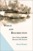 Wreck and Resurrection