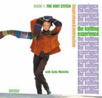 The Knitting Experience, Book 1, the Knit Stitch
