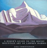 A Hiker's Guide to the Rocky Mountain Art of Lawren Harris