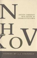Anton Chekhov Was Never in Charlottetown