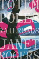 Totem Poles & Railroads