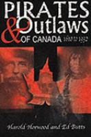 Pirates & Outlaws of Canada, 1610 to 1932