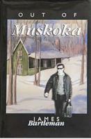 Out of Muskoka
