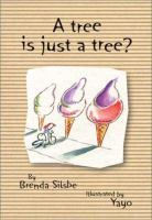 A Tree Is Just A Tree?