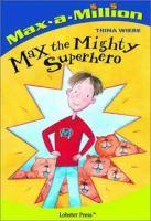 Max the Mighty Superhero