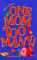 One Mom Too Many!