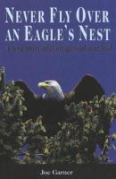 Never Fly Over An Eagle's Nest