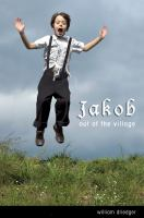 Jakob, Out of the Village