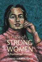 In Praise of Strong Women